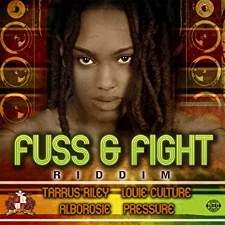 fuss and fight riddim