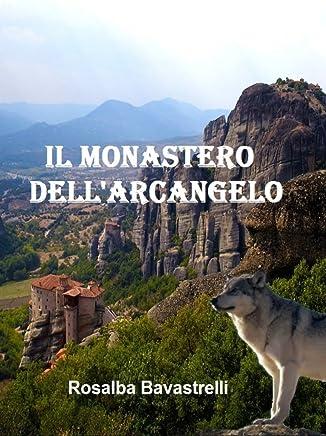 Il Monastero dellArcangelo