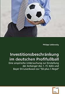 Investitionsbeschränkung im deutschen Profifußball: Eine empirische Untersuchung zur Einstellung der Anhänger des 1. FC Köln und Bayer 04 Leverkusen zur
