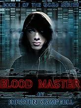 Blood Master - Book 1/ G.O.D.s Series (The G.O.D.s Series (YA))