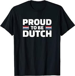 Best proud to be dutch t shirt Reviews