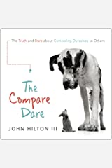 The Compare Dare: The Truth and Dare About Comparing Ourselves To Others Audio CD