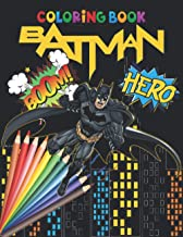 Batman Coloring Book: +50 High Quality Batman Colouring pages for kids and Adults ,+50 Amazing Drawings, Weapons & Other.....