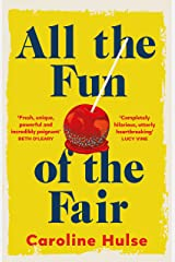All the Fun of the Fair: A hilarious, brilliantly original coming-of-age story that will capture your heart Kindle Edition