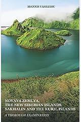 NOVAYA ZEMLYA, THE NEW SIBERIAN ISLANDS, SAKHALIN AND THE KURIL ISLANDS: A THOROUGH EXAMINATION Paperback