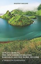 NOVAYA ZEMLYA, THE NEW SIBERIAN ISLANDS, SAKHALIN AND THE KURIL ISLANDS: A THOROUGH EXAMINATION