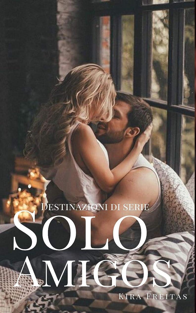 弱点豊かにする好奇心Sólo Amigo (Destinations no 1) (Spanish Edition)