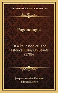 Pogonologia: Or A Philosophical And Historical Essay On Beards (1786)