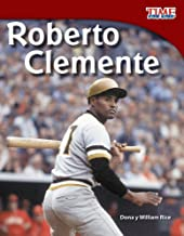 Teacher Created Materials - TIME For Kids Informational Text: Roberto Clemente (Spanish Version) - Grade 3 - Guided Reading Level Q