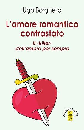 Lamore romantico contrastato: Il killer dellamore per sempre