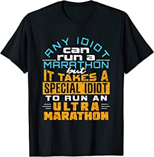 Ultra Marathon Runner T-Shirt With Funny Quote
