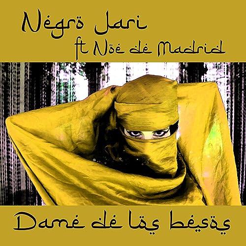 Amazon.com: Dame de los besos: Negro Jari featuring Noe de ...