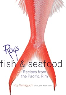 Roy's Fish and Seafood: Recipes from the Pacific Rim [A Cookbook]