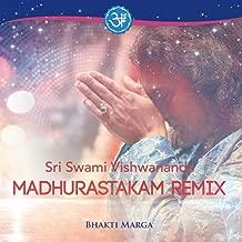 Sri Swami Vishwananda (Madhurastakam Remix)