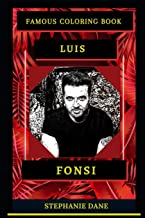 Luis Fonsi Famous Coloring Book: Whole Mind Regeneration and Untamed Stress Relief Coloring Book for Adults (Luis Fonsi Famous Coloring Books)