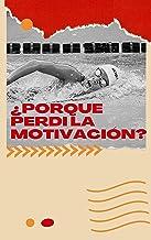 ¿Por qué perdí la motivación?