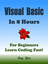 VISUAL BASIC in 8 Hours, For Beginners, Learn Coding Fast!
