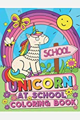 Unicorn At School Coloring Book: A starting school book for kids ages 4-8 (US Edition) Paperback