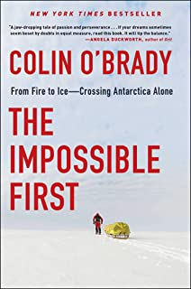 The Impossible First: From Fire to Ice-Crossing Antarctica Alone