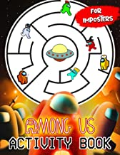 Among Us Activity Book For Imposters: Among Us Find the Match, Word Search, Dot-To-Dot, Maze, Coloring and So Many More In...