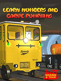 Learn Numbers and Carve Halloween Pumpkins with Shawn the Train and his Team!
