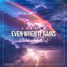 Even When It Rains (feat. Pesky) [Explicit]