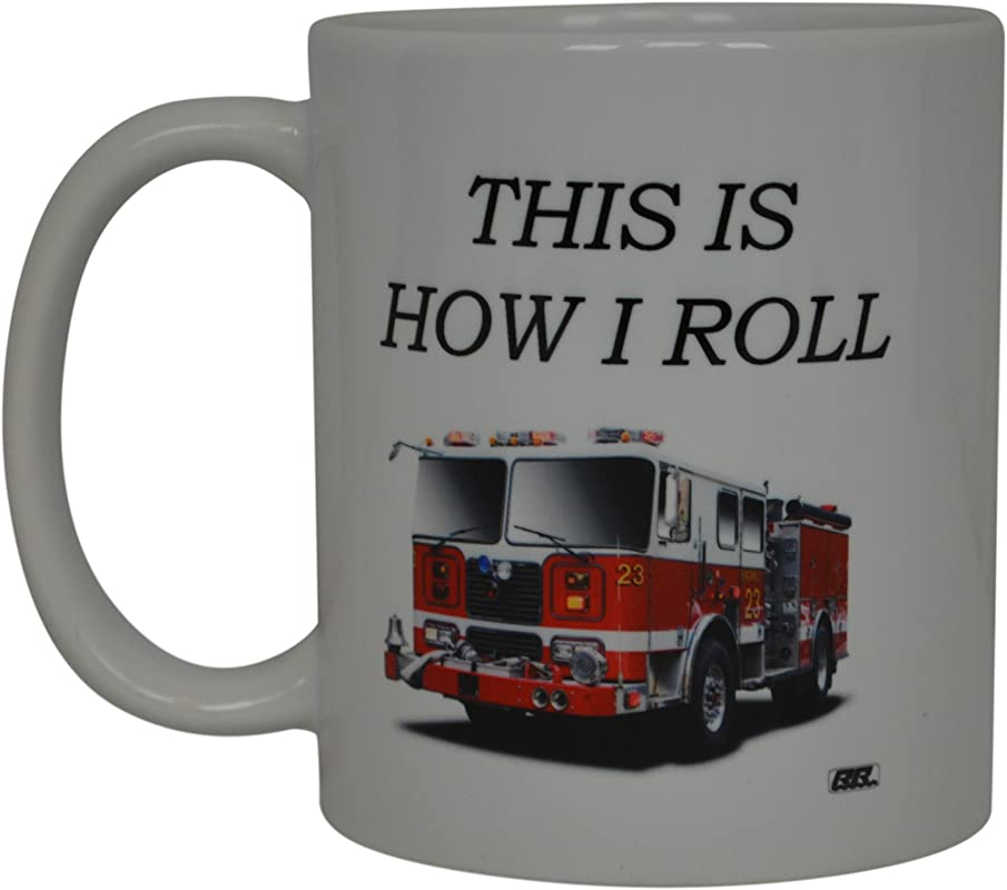 Funny Coffee Mug Best Firefighter Mug This Is How I Roll Fire Truck Novelty Cup Great Gift Idea For Fire Fighter FD Fire Department