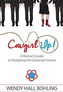Cowgirl Up!: A Woman's Guide to Navigating the Corporate Frontier