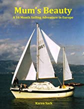 Mum's Beauty: A 16 Month Sailing Adventure in Europe