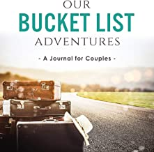 Our Bucket List Adventures: A Journal for Couples PDF