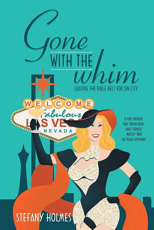 グラム慢主流Gone With the Whim: Leaving the Bible Belt for Sin City