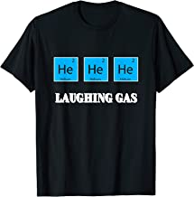 He, He, He.  Laughing Gas Science Nerd T Shirt.