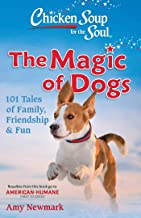 Chicken Soup for the Soul: The Magic of Dogs: 101 Tales of Family, Friendship & Fun (English Edition)