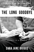 The Long Goodbye: journey to a miracle
