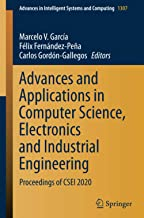 Advances and Applications in Computer Science, Electronics and Industrial Engineering: Proceedings of CSEI 2020 (Advances ...