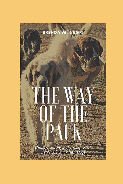 育成薄い比類のないThe Way of The Pack: Understanding and Living With Livestock Guardian Dogs