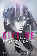 Give Me Perfect Love (Give Me Series Book 2)