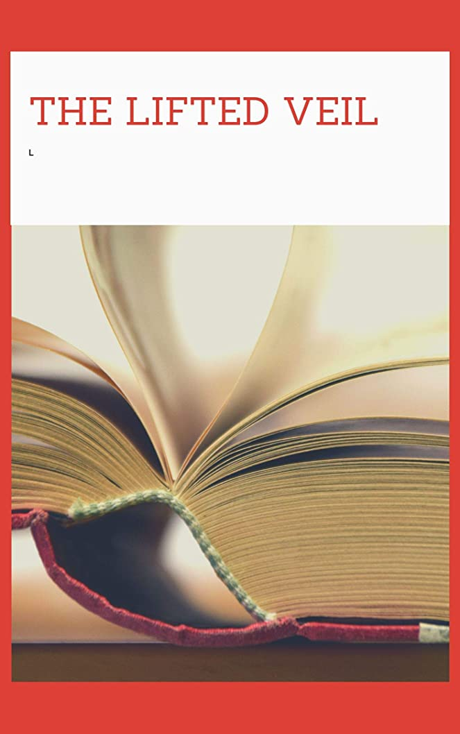 してはいけません流す宿泊施設The Lifted Veil (English Edition)