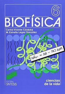 Biofísica: 6 (Ciencias de la vida)