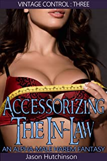 Accessorizing the In-Law: An Alpha-Male Harem Adventure (Vintage Clothing Book 3) (English Edition)