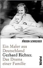 Ein Maler aus Deutschland: Gerhard Richter. Das Drama einer Familie (German Edition)