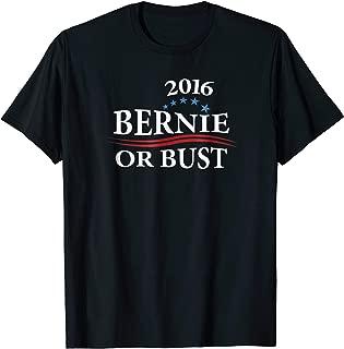2016 Bernie or Bust T-shirt, Bernie Sanders Tee, Zany Brainy