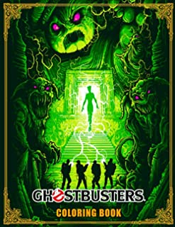 Ghostbusters Coloring Book: Over 50 Ghostbusters illustrations. Confidence And Relaxation Coloring Books For Kid And Adult...