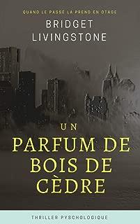Roman - thriller: Un parfum de bois de cèdre (French Edition)