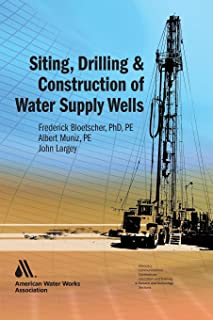 Siting, Drilling, and Construction of Water Wells (Science and Technology)