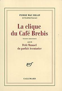 La Clique du café Brebis / Petit manuel du parfait aventurier (Blanche)