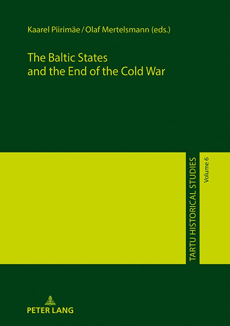 評判クラスケーブルThe Baltic States and the End of the Cold War (Tartu Historical Studies Book 6) (English Edition)