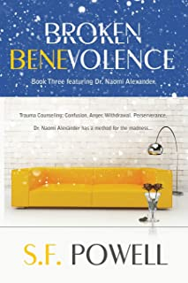 Broken Benevolence: Book Three featuring Dr. Naomi Alexander: 3
