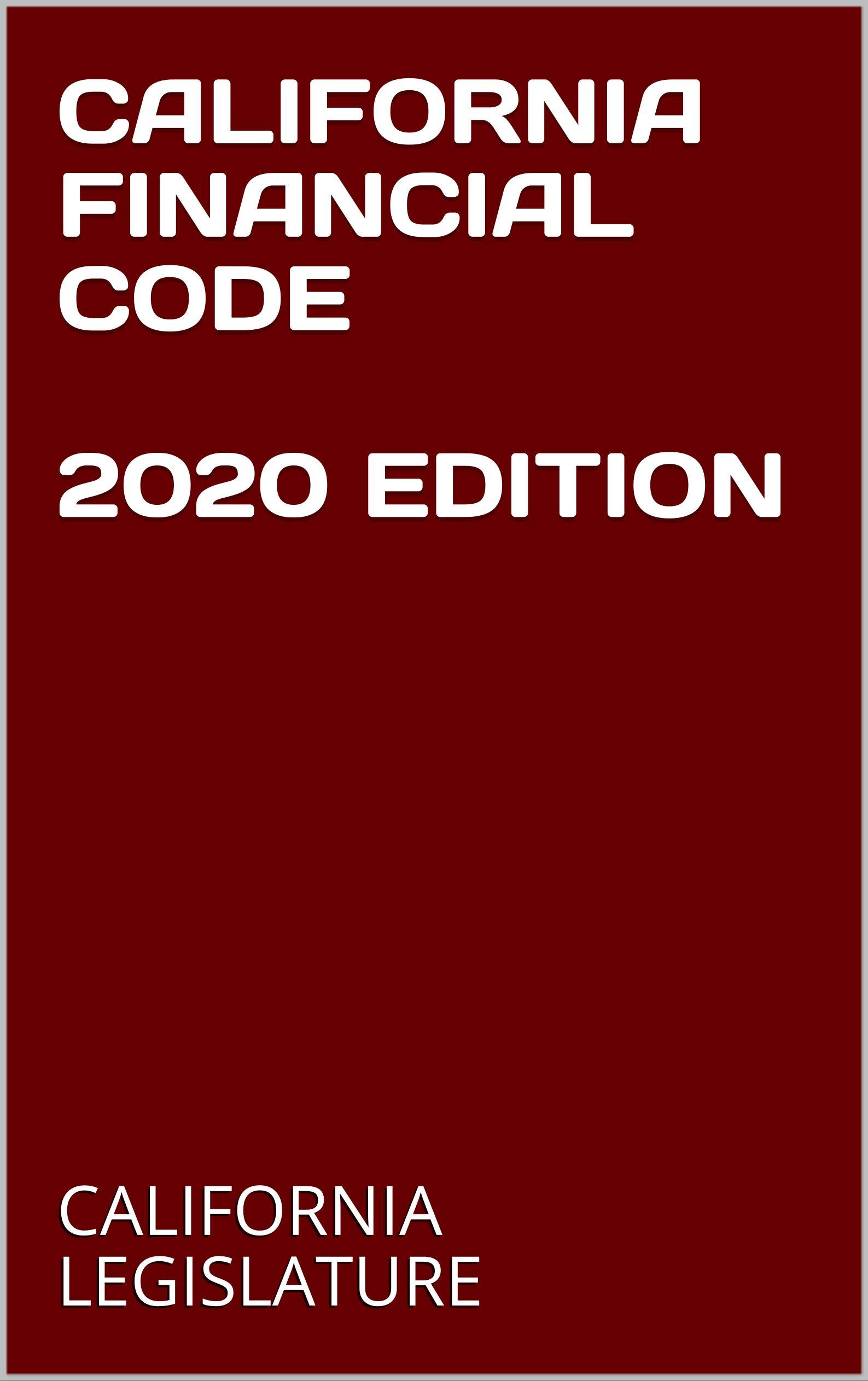 CALIFORNIA FINANCIAL CODE 2020 EDITION