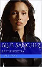 Blue Sanchez: battle bigotry